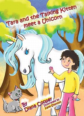 Tara and the Talking Kitten Meet a Unicorn By Cooper, Diana/ Shannon, Kate (ILT)